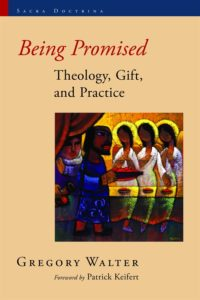 0004627_being_promised_theology_gift_and_practice