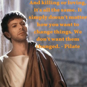 And killing or loving, it's all the same. It simply doesn't matter how you want to change things. We don't want them changed.