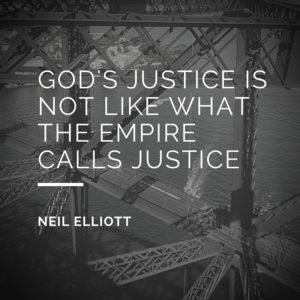 God's justice is not like what the empire calls justice